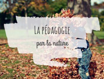 La pédagogie par la nature.